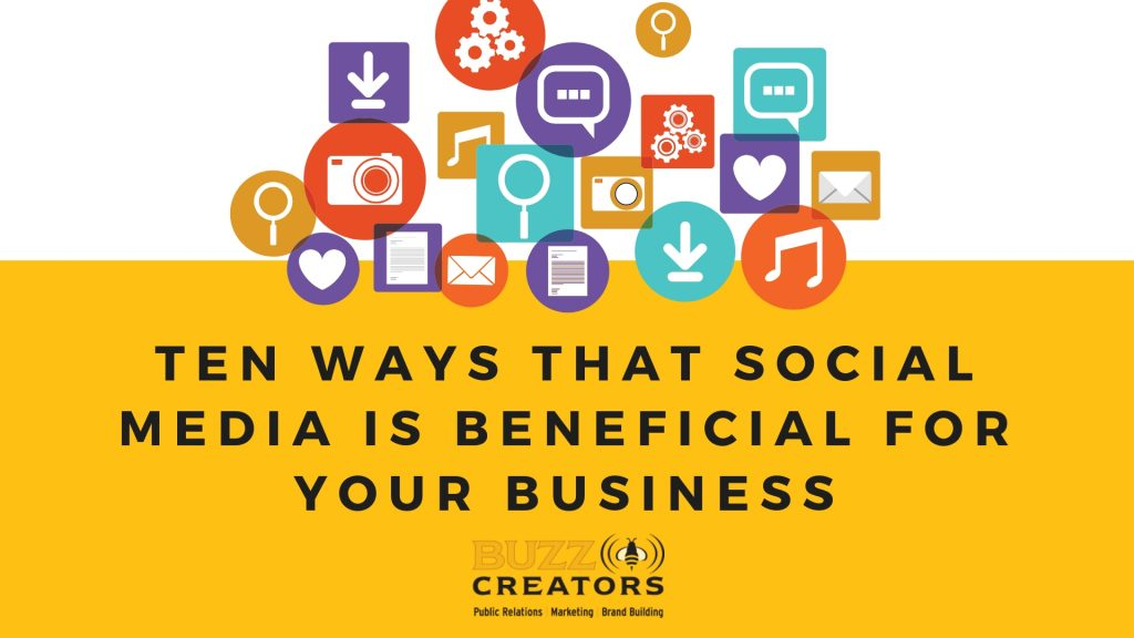 Ten Ways that social media is BENEFICIAL for your business