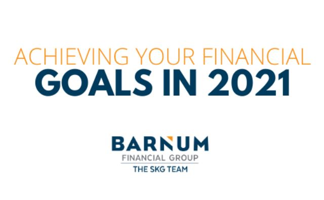 "The SKG Team at Barnum Financial Group to host webinar ""Achieving Your Financial Goals in 2021"" on January 12th"